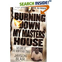 Burning Down My Masters' House: My Life at the New York Times (Hardcover) by Jayson Blair