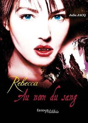 http://lesvictimesdelouve.blogspot.fr/2013/06/rebecca-au-nom-du-sang-t1-de-julie-jacq.html