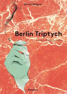 Berlin Triptych by David Wagner