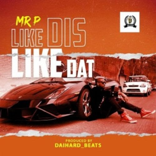 "[BangHitz] MUSIC: Mr P – ""Like Dis Like Dat""."