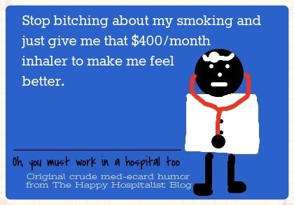 Stop bitching about my smoking and just give me that $400/month inhaler to make me feel better photo