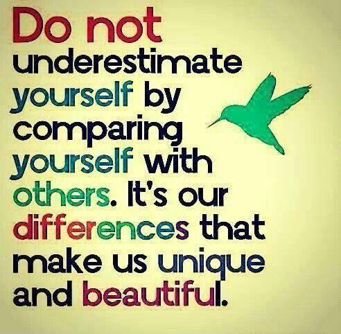 Do Not Underestimate Yourself By Comparing Yourself To Others