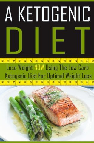 A Ketogenic Diet - Lose Weight NOW Using the Low Carb ...