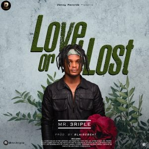 MUSIC: Mr 3riple - Love or Lust (Prod. Blaisebeat)