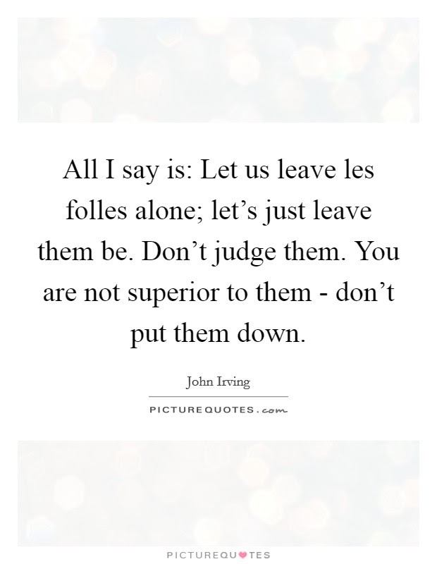 Leave Us Alone Quotes Sayings Leave Us Alone Picture Quotes