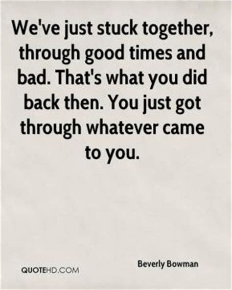 Friends Through Good And Bad Times Quotes