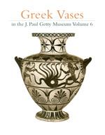 Greek Vases in the J. Paul Getty Museum: Volume 6 (OPA 9)