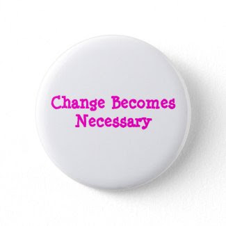 Change Becomes Necessary