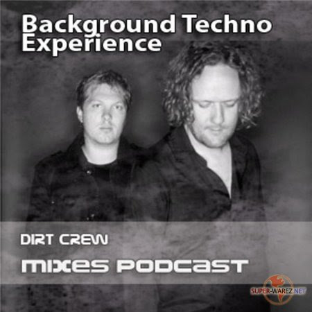 Dirt Crew - Background Techno Experience 40 (17.11.2009)