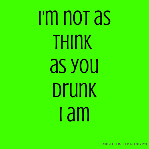 Best Funny Drunk Quotes For Facebook - Paulcong