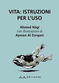 """Vita: istruzioni per l'uso"" di Ahmed Nagi"