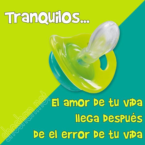 Imagenes Y Frases Con Humor Tranquilos El Amor De Tu Vida Llega