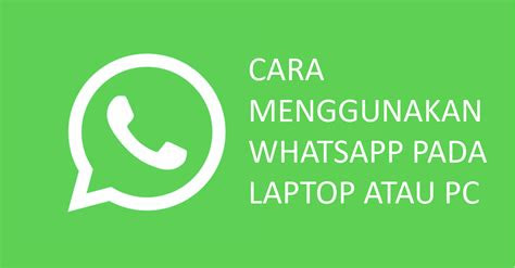 wa  pc  laptop  mudah whatsapp tutorial