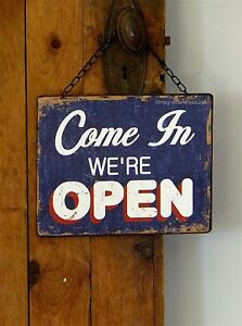 COME RUSTIC  WE'RE rustic AGED COTTAGE CHIC SORRY SHABBY closed sign open OPEN SIGN IN CLOSED