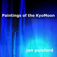 Jan Pulsford: Paintings of the Kyomoon