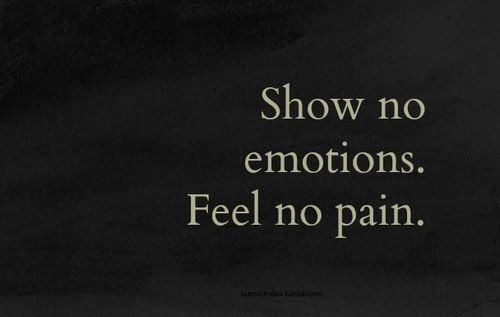 Show No Emotions Feel No Pain Pictures Photos And Images For