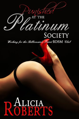 Punished at the Platinum Society: Working for the Secret BDSM Club (Natasha and the Platinum Society) by Alicia Roberts