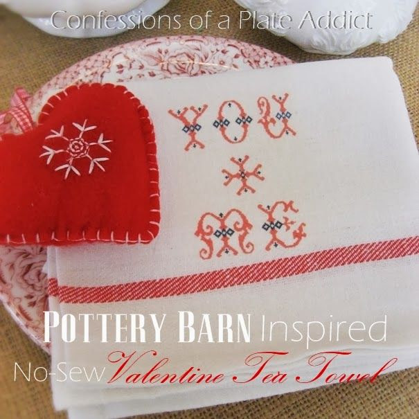CONFESSIONS OF A PLATE ADDICT Pottery Barn Inspired No-Sew Valentine Tea Towel