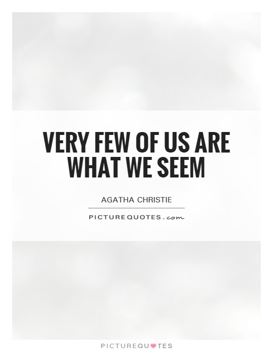 Very Few Of Us Are What We Seem Picture Quotes