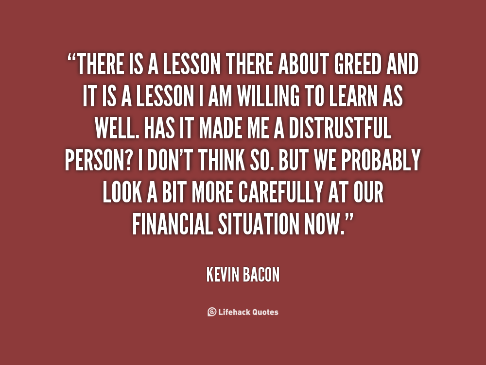 Quotes About Financial Greed 26 Quotes