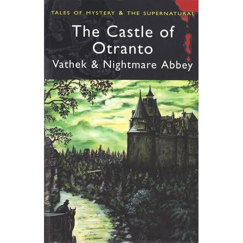 The Castle Of Otranto Vathek Amp Nightmare Abbey By David