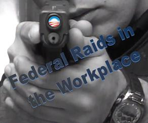 Federal Raids in the Workplace under Obama