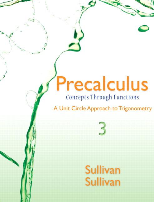 Sullivan, Precalculus: Concepts Through Functions, A Unit Circle ...