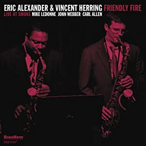 Eric Alexander / Vincent Herring  - Friendly Fire  cover