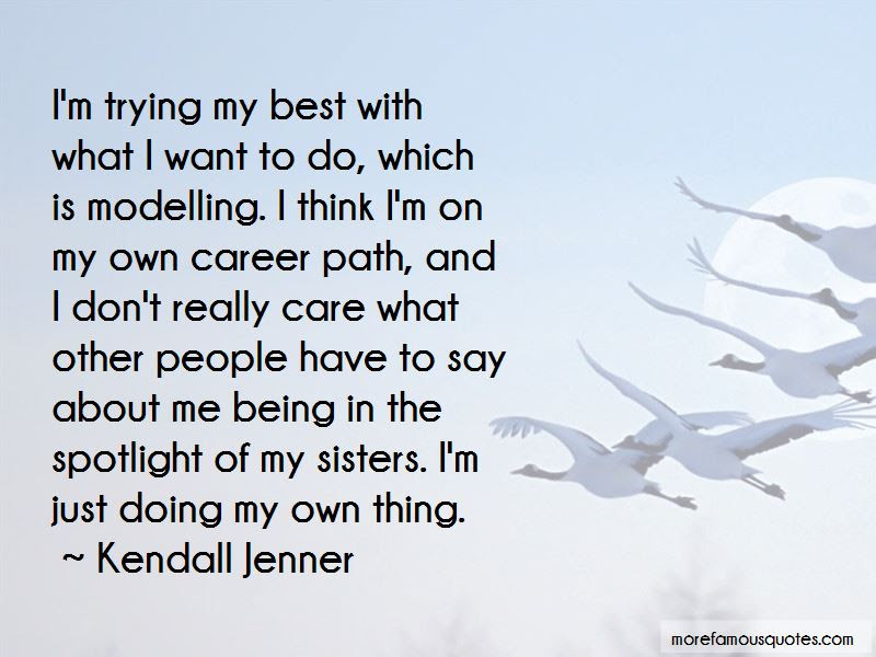 Just Doing My Own Thing Quotes Top 48 Quotes About Just Doing My