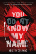 Title: You Don't Know My Name, Author: Kristen Orlando
