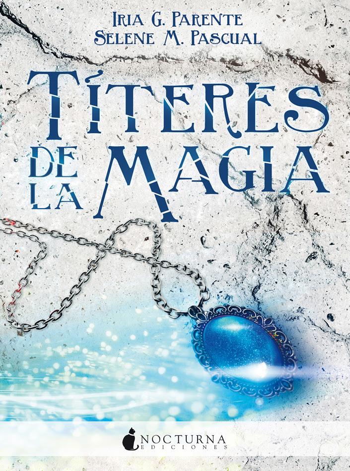 titeres-de-magia-iria-g-parente-y-selene-m-pascual-nuevas-presas-novedades-libros-interesantes-recomendaciones-literatura-opinion-blogs-blogger