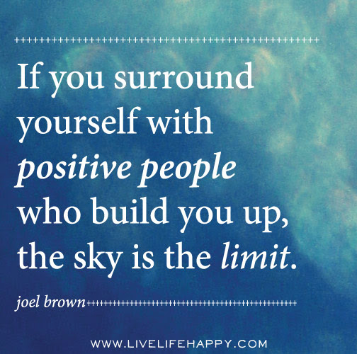 If You Surround Yourself Live Life Happy