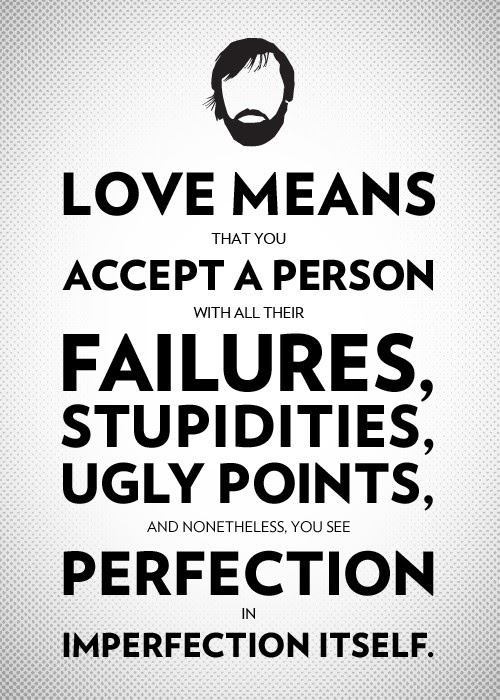 Love Means That You Accept A Person With All Their Failures