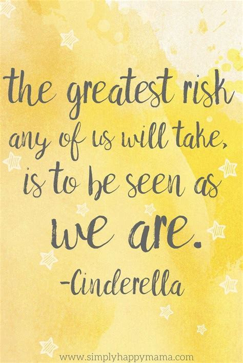 The greatest risk any of us will take, is to be seen as we