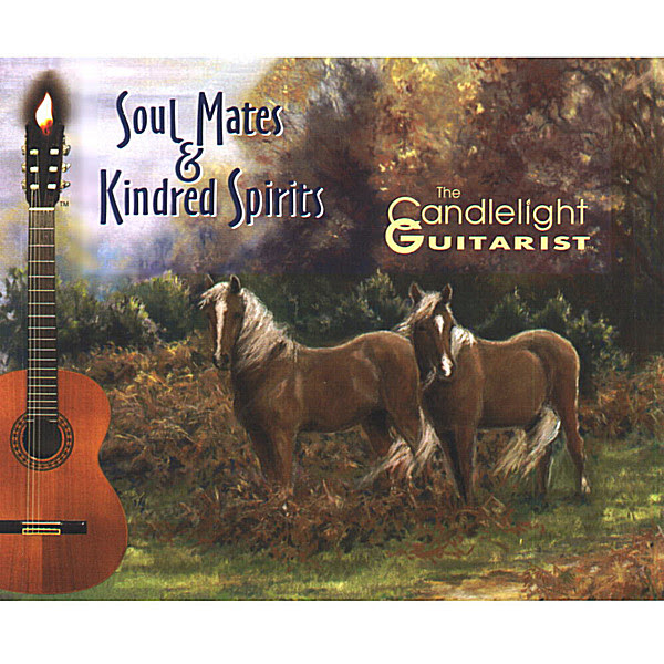 The Candlelight Guitarist Soul Mates Kindred Spirits Cd Baby