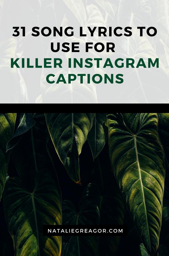 31 Song Lyrics To Use For Killer Instagram Captions Natalie Greagor