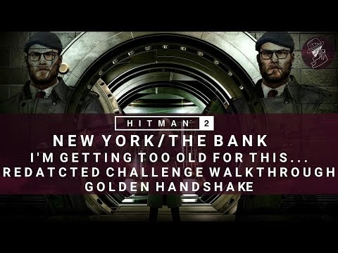 HITMAN 2 | The Bank | I'm Getting Too Old For This... | Redacted Challenge | Walkthrough