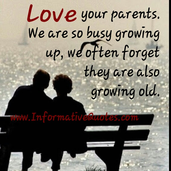 We Often Forget Our Parents Are Growing Old Informative Quotes