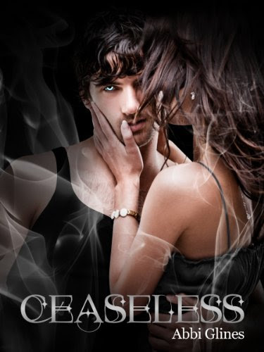 Ceaseless (Existence #3) by Abbi Glines