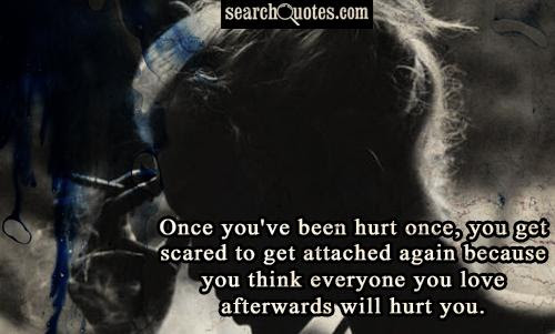 Im Scared To Get Attached Quotes Quotations Sayings 2019