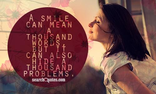 A Smile Can Hide A Lot Quotes Quotations Sayings 2019