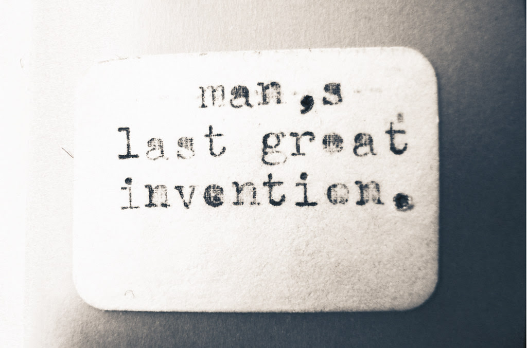 Man's Last Great Invention