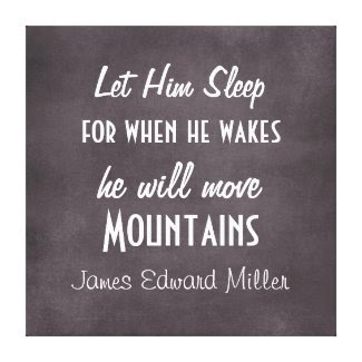 Personalized Let Him Sleep Move Mountains Baby Canvas Prints