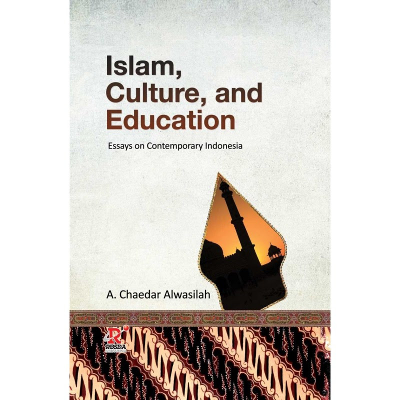 Islam, Culture, and Education Essays on Contemporary Indonesia