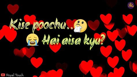 kise puchu hai aisa kyun sad song whatsapp status