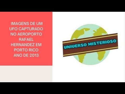 IMAGENS DE UM UFO CAPTURADO NO AEROPORTO RAFAEL HERNANDEZ EM PORTO RICO