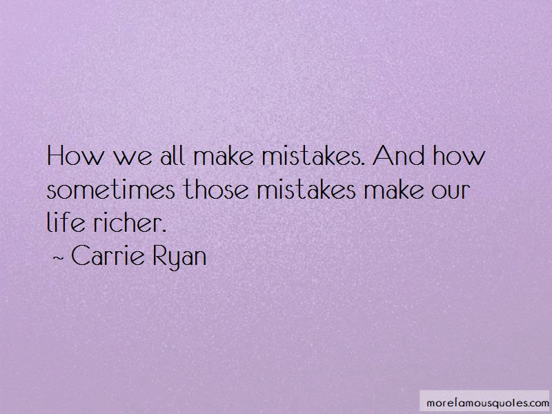 All Make Mistakes Quotes Top 76 Quotes About All Make Mistakes From
