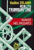 Reality Transurfing - Avanti nel Passato - Vol.3