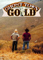 Ghost Town Gold - Season 1