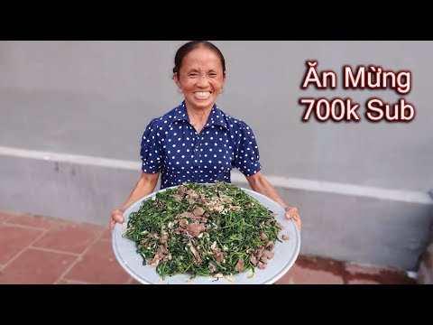 Bà Tân Vlog - Làm Đĩa Trâu Xào Muống Khổng Lồ Ăn Mừng 700K Subscribe